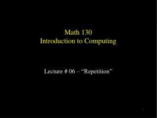 Math 130 Introduction to Computing