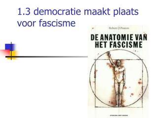 1.3 democratie maakt plaats voor fascisme