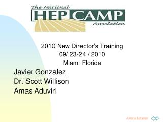 2010 New Director's Training 09/ 23-24 / 2010 Miami Florida Javier Gonzalez Dr. Scott Willison