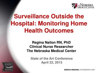 Surveillance Outside the Hospital: Monitoring Home Health Outcomes