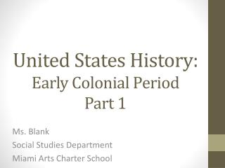 United States History: Early Colonial Period Part 1