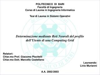 Relatori: Chiar.mo Prof. Giacomo Piscitelli Chiar.mo Dott. Marcello Castellano Laureando: