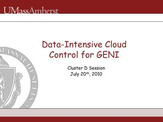 Data-Intensive Cloud  Control for GENI