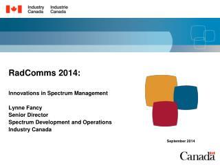 RadComms  2014: Innovations in Spectrum Management Lynne Fancy Senior Director