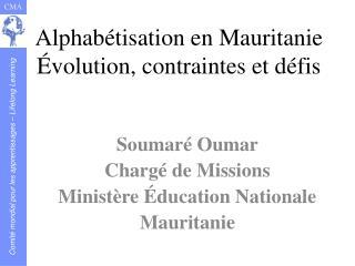 Alphabétisation en Mauritanie Évolution, contraintes et défis