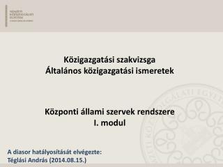 A diasor hatályosítását elvégezte: Téglási András (2014.08.15.)