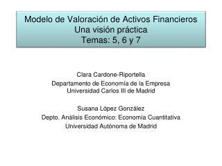 Modelo de Valoraci n de Activos Financieros Una visi n pr ctica Temas: 5, 6 y 7
