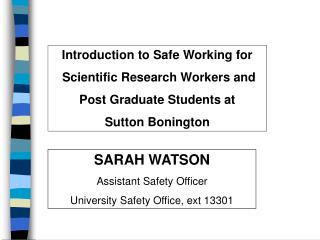 Introduction to Safe Working for  Scientific Research Workers and  Post Graduate Students at