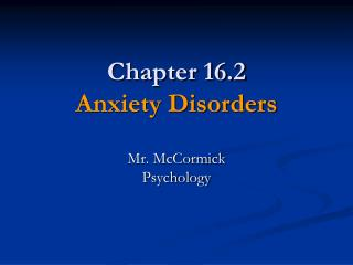 Chapter 16.2 Anxiety Disorders