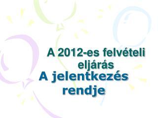 A 2012-es felv teli elj r s