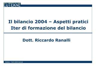 Il bilancio 2004 – Aspetti pratici Iter di formazione del bilancio