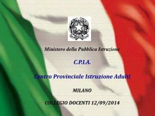 Ministero della Pubblica Istruzione C.P.I.A. Centro Provinciale Istruzione Adulti MILANO
