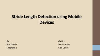 Stride Length Detection using Mobile  Devices