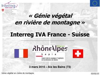 «Génie végétal  en rivière de montagne »  Interreg IVA France - Suisse