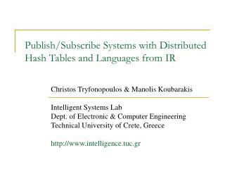 Publish/Subscribe Systems with Distributed Hash Tables and Languages from IR