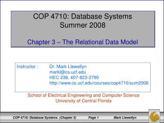 COP 4710: Database Systems Summer 2008 Chapter 3 – The Relational Data Model