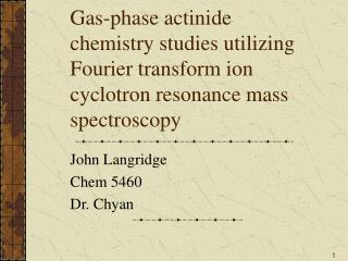 John Langridge Chem 5460 Dr. Chyan