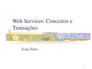 Web Services: Conceitos e Transa��es