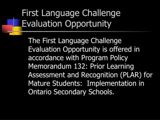 First Language Challenge Evaluation Opportunity