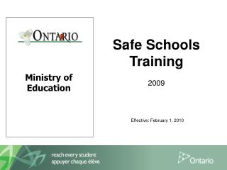 Safe Schools  Training 2009 Effective: February 1, 2010