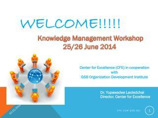 Knowledge Management Workshop 25/26 June 2014