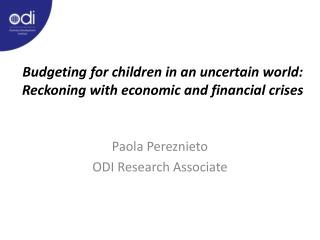 Budgeting for children in an uncertain world:  Reckoning with economic and financial crises