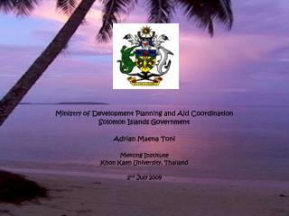 Ministry of Development Planning and Aid Coordination Solomon Islands Government
