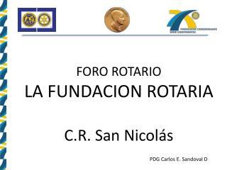 FORO ROTARIO LA FUNDACION ROTARIA C.R. San Nicolás