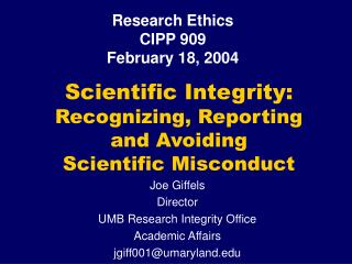 Scientific Integrity: Recognizing, Reporting and Avoiding Scientific Misconduct