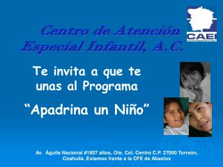 Centro de Atenci�n  Especial Infantil, A.C.