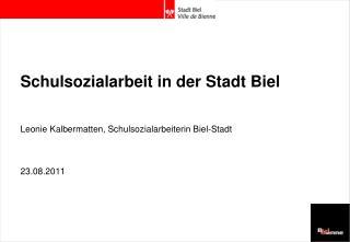 Schulsozialarbeit in der Stadt Biel Leonie Kalbermatten, Schulsozialarbeiterin Biel-Stadt