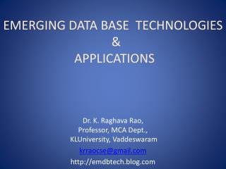 EMERGING DATA BASE  TECHNOLOGIES   &   APPLICATIONS