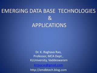 EMERGING DATA BASE  TECHNOLOGIES   &   APPLICATIONS