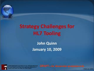 Strategy Challenges for HL7 Tooling