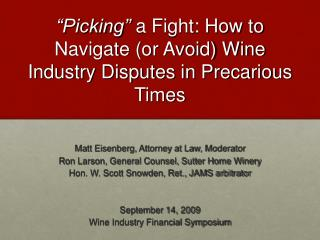 Picking  a Fight: How to Navigate or Avoid Wine  Industry Disputes in Precarious Times