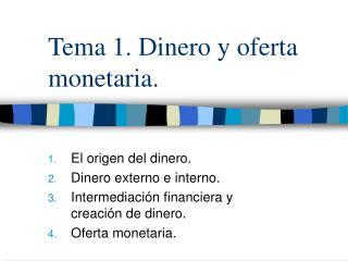 Tema 1. Dinero y oferta monetaria.