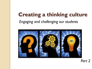 Creating a thinking culture
