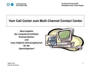 Vom Call Center zum Multi Channel Contact Center