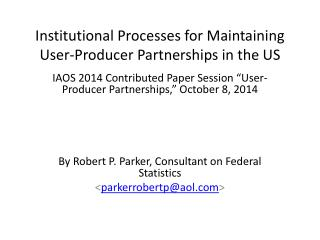 Institutional  Processes for Maintaining User-Producer Partnerships in the US