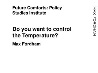 Future Comforts: Policy Studies Institute