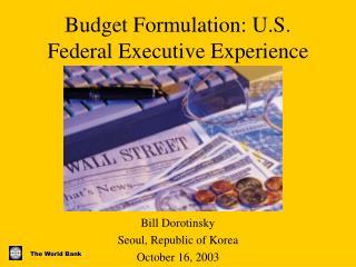Budget Formulation: U.S. Federal Executive Experience