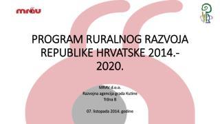 PROGRAM RURALNOG RAZVOJA REPUBLIKE HRVATSKE 2014.-2020.