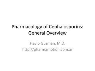 Pharmacology  of  Cephalosporins : General  Overview