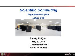 Scientific Computing Experimental Physics Lattice QCD Sandy  Philpott Sandy  Philpott May 20, 2011