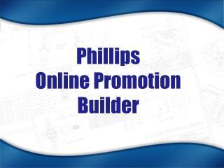 Phillips  Online Promotion Builder
