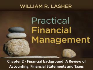 Chapter 2 - Financial background: A Review of Accounting, Financial Statements and Taxes