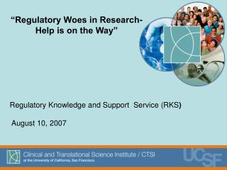 Regulatory Knowledge and Support  Service (RKS )  August 10, 2007