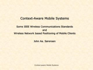 Context-Aware Mobile Systems Some IEEE Wireless Communications Standards  and