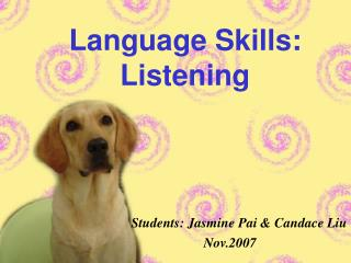 Language Skills:  Listening