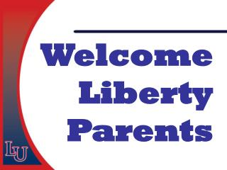 Welcome Liberty Parents